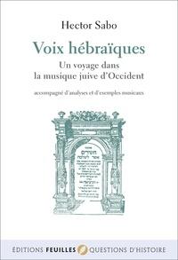 Hector Sabo - Voix hébraïques - Un voyage dans la musique juive d'Occident.
