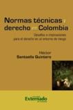 Héctor Santaella Quintero - Normas técnicas y derecho en Colombia - Desafíos e implicaciones para el derecho en un entorno de riesgo.