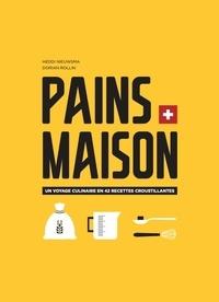 Heddi Nieuwsma et Dorian Rollin - Pains maison - Voyage culinaire en 42 recettes croustillantes.