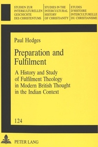 Hedges - Preparation and Fulfilment - A History and Study of Fulfilment Theology in Modern British Thought in the Indian Context.