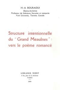 Hédi Bouraoui - Structure intentionnelle du Grand Meaulnes : vers le poème romancé.