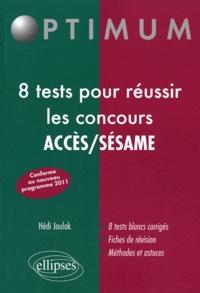Hédi Joulak - 8 tests pour réussir les concours ACCES/SESAME.