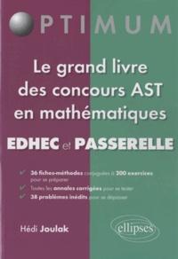 Hédi Joulak - Le grand livre des concours AST en mathématiques Edhec et Passerelle.