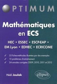 Hédi Joulak - Mathématiques en ECS - Fiches-méthodes, problèmes et annales corrigées (2009-2012).