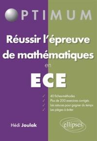 Hédi Joulak - Réussir l'épreuve de mathématiques en ECE.