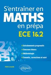S'entraîner en maths en prépa ECE 1&2 - Hédi Joulak |