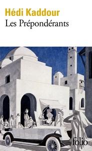 Hédi Kaddour - Les prépondérants.