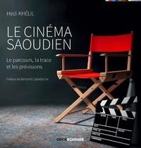 Hédi Khélil - Le cinéma saoudien - Le parcours, la trace et les prévisions.