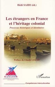 Hédi Saïdi - Les étrangers en France et l'héritage colonial - Processus historiques et identitaires.