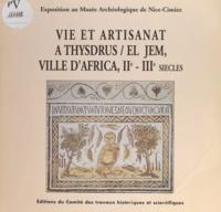 Hédi Slim et Latifa Slim - Vie et artisanat à Thysdrus, El Jem, ville d'Africa, IIe-IIIe siècles - Exposition au Musée Archéologique de Nice-Cimiez.