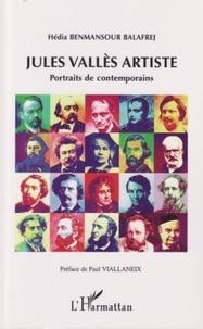 Hédia Benmansour Balafrej - Jules Vallès artiste - Portraits de contemporains.