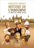 Heduy - Histoire de l'Indochine - La Perle de l'Empire 1624-1954.