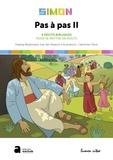 Hedwig Berghmans et Inse Van Rossom - Pas à pas - Tome 2, Simon - 4 récits bibliques pour se mettre en route.