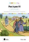 Hedwig Berghmans et Inse Van Rossom - Pas à pas - Tome 3, Samuel - 4 récits bibliques pour se mettre en route.
