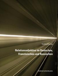 Hedwig Mravlag - Relationsadjektive im Deutschen, Französischen und Russischen.