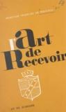 Hedwige de Polignac et Jacques de Ricaumont - L'art de recevoir.