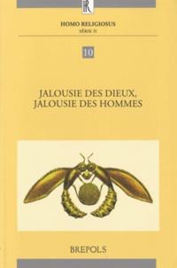 Hedwige Rouillard-Bonraisin - Jalousie des dieux, jalousie des hommes - Actes du colloque international organisé à Paris les 28-29 novembre 2008.