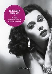 Hedy Lamarr - Ecstasy and me - La folle autobiographie d'Hedy Lamarr.