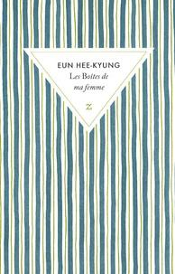 Hee-Kyung Eun - Les Boîtes de ma femme.