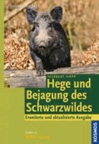 Hege und Bejagung des Schwarzwildes.