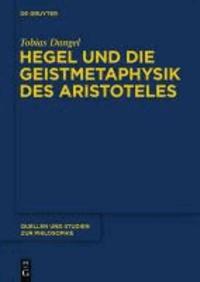 Hegel und die Geistmetaphysik des Aristoteles.