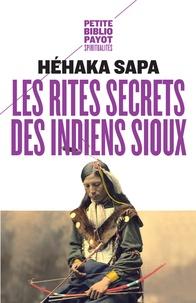 Héhaka Sapa - Les rites secrets des Indiens sioux.