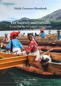 Heide Goettner-Abendroth - Les sociétés matriarcales - Recherches sur les cultures autochtones à travers le monde.