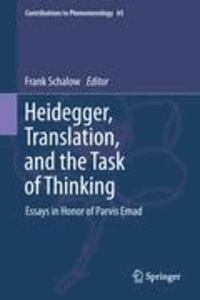 F. Schalow - Heidegger, Translation, and the Task of Thinking - Essays in Honor of Parvis Emad.