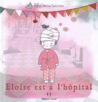 Heidi-Anna Salicites - Eloïse est à l'hôpital.