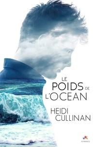 Heidi Cullinan - Le poids de l'océan.