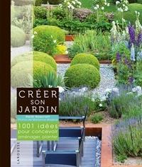 Heidi Howcroft - Créer son jardin - 1001 idées pour concevoir, aménager, planter.