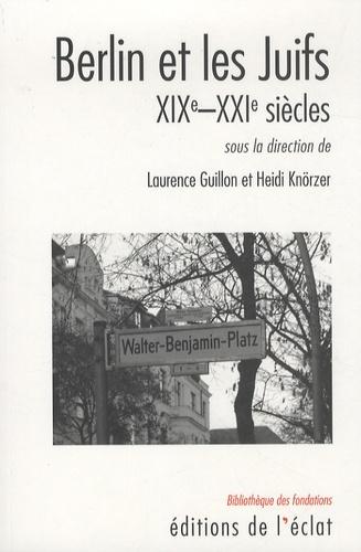 Berlin et les Juifs. XIXe-XXIe siècles