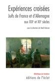 Heidi Knörzer - Expériences croisées - Juifs de France et d'Allemagne aux XIXe et XXe siècles.