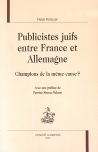 Heidi Knörzer - Publicistes juifs entre France et Allemagne - Champions de la même cause ?.
