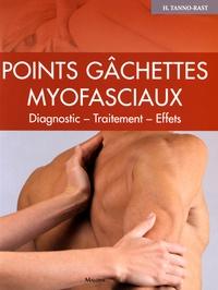 Heidi Tanno-Rast - Points gâchettes myofasciaux - Diagnostics - Traitement - Effets.