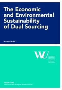 Heidrun Rosic - The Economic and Environmental Sustainability of Dual Sourcing.