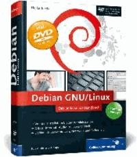 Heike Jurzik - Debian GNU/Linux - Das umfassende Handbuch. Aktuell zu »Wheezy«.