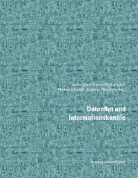 Heike Ortner et Daniel Pfurtscheller - Datenflut und Informationskanäle.