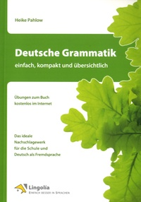 Heike Pahlow - Deutsche Grammatik - Einfach, Kompakt und übersichtlich.