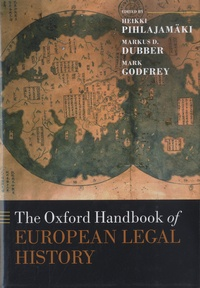 Heikki Pihlajamäki et Markus D. Dubber - The Oxford handbook of European Legal History.