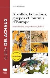 Abeilles, bourdons, guêpes et fourmis d'Europe- Identification, comportement, habitat - Heiko Bellmann pdf epub