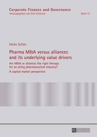 Heiko Schön - Pharma M&A versus alliances and its underlying value drivers - Are M&A or alliances the right therapy for an ailing pharmaceutical industry?- A capital market perspective.