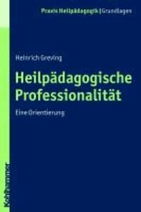 Heilpädagogische Professionalität - Eine Orientierung.