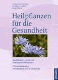 Heilpflanzen für die Gesundheit - 333 Pflanzen - neues und überliefertes Heilwissen, Pflanzenheilkunde, Homöopathie und Aromakunde.