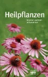 Heilpflanzen - Erkennen, sammeln und anwenden.