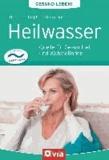 Heilwasser (Gesund leben!) - Quelle für Gesundheit und Wohlbefinden.