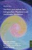 Heimkehr zum wahren Sein. Energiearbeit, Phantasiereisen und kreative Meditation - Blockaden auflösen. Seelenqualitäten integrieren. Die schöpferischen Kräfte der Chakren entfalten..