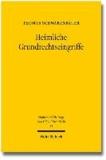 Heimliche Grundrechtseingriffe - Ein Beitrag zu den Möglichkeiten und Grenzen sicherheitsbehördlicher Ausforschung.