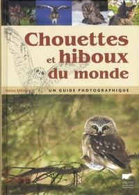 Heimo Mikkola - Chouettes et hiboux du monde - Un guide photographique.