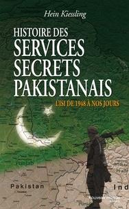 Hein G Kiessling - Histoire des services secrets pakistanais.